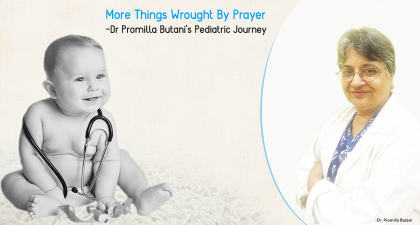 More Things Wrought By Prayer – Dr Promilla Butani's Pediatric Journey