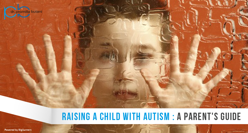 Raising a child with Autism: A parent's guide